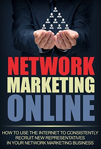 Home Based Business: Network Marketing: How to Use The Internet To Recruit For Network Marketing (Multilevel Marketing MLM Direct Sales) (Teams Interviewing Internet Marketing)