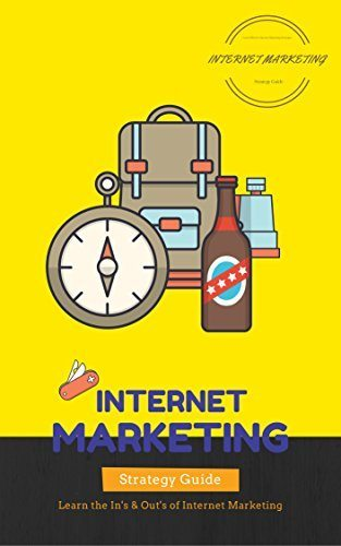 Internet Marketing Strategy Guide: Learn the In's & Out's of Internet Marketing