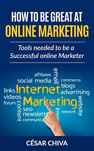 How to be Great at Online Marketing: Tools needed to be a successful online Marketer