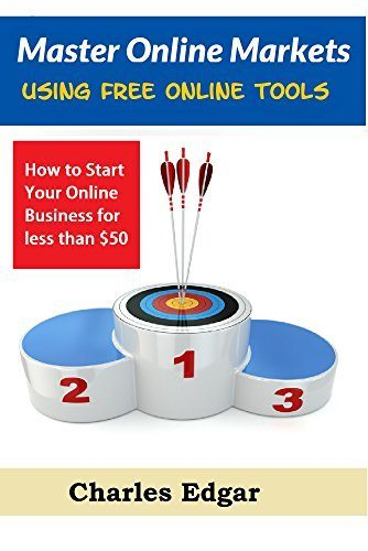 Online Marketing: Master Online Marketing using FREE Online Tools: How to Start An Online Business for Less Than $50