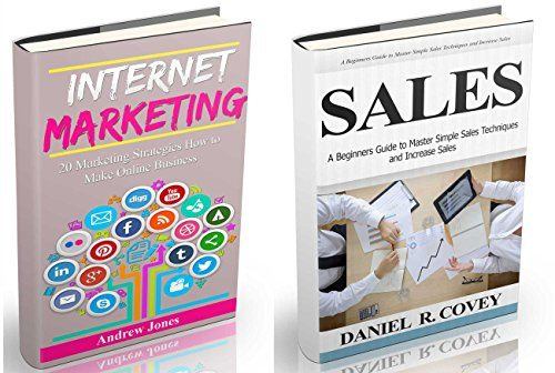 Internet Marketing: A beginners guide how to make online business and to master simple sales techniques (marketing tools, social marketing, social media, … money management, make money Book 5)