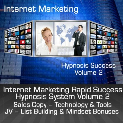 Internet Marketing Rapid Success Hypnosis System – Volume 2
