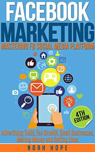 Facebook Marketing: Strategies for Advertising, Business, Making Money and Making Passive Income (FREE BONUS AND FREE GIFT) (FACEBOOK MARKETING, SOCIAL MEDIA, ONLINE BUSINESS, INTERNET MARKETING)
