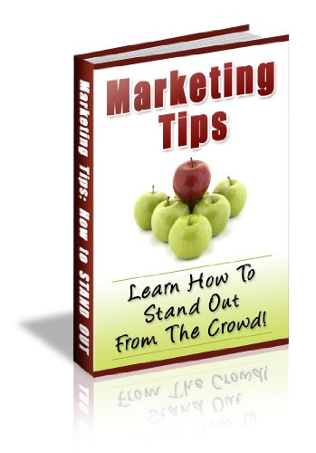 Marketing Tips: Learn How To Stand Out Of The Crowd