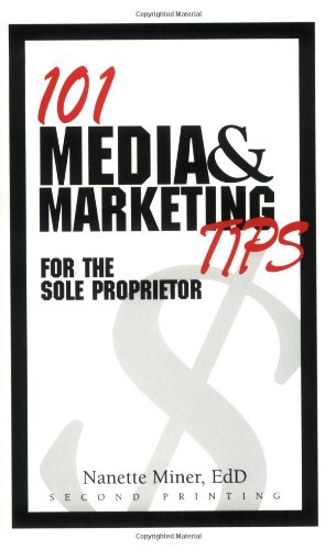 101 Media and Marketing Tips for the Sole Proprietor